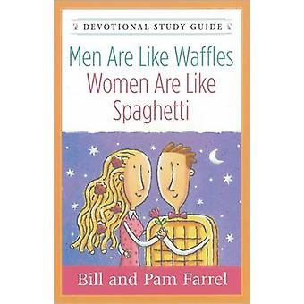 Men are Like Waffles - Women are Like Spaghetti Devotional Study Guid
