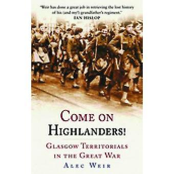 يأتي على المرتفعات! --تيريتوريالس غلاسكو في الحرب العظمى بواسطة ث إليك