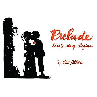 Prelude - Lisa's Story Begins by Tom Batiuk - 9781606353240 Book