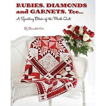 Rubies - Diamond and Garnets - Too.. - A Sparkling Block of the Month