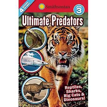 Smithsonian Readers - Ultimate Predators Level 3 by Brenda Scott-Royce