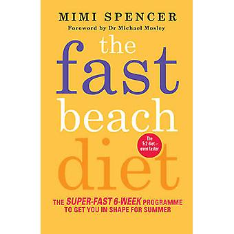 Fast Beach Diet - The Super-Fast 6-Week Programme to Get You in Shape