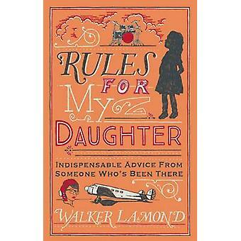 Regras para minha filha - indispensável conselhos de alguém que tem sido T