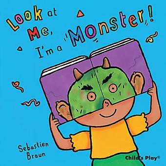 I'm a Monster! by Sebastian Braun - Anna Nilsen - 9781846434709 Book