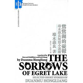 The Sorrows of Egret Lake - Selected Stories by Duanmu Hongliang by Du