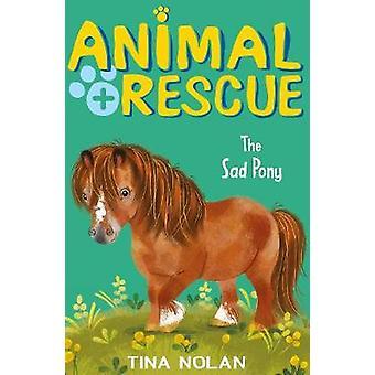 The Sad Pony by Tina Nolan - 9781847159199 Book