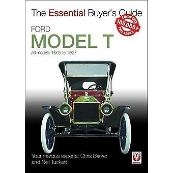 Ford modèle T - tous les modèles de 1909 à 1927 par Neil Tuckett - Chris Barker