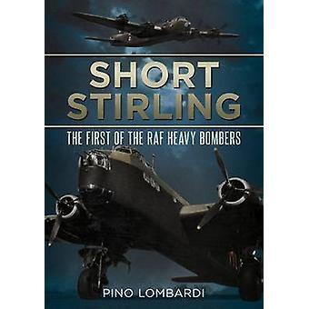 Kurzes Stirling - die erste der RAF schwere Bomber von Pino Lombardi-