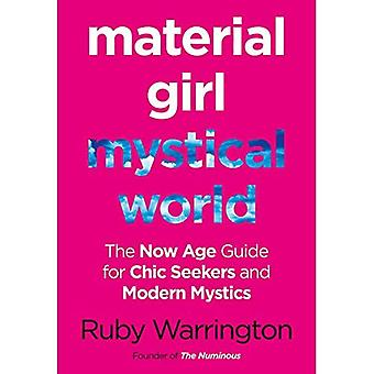 Material Girl, Mystical World:�The Now-Age Guide for Chic�Seekers and Modern Mystics