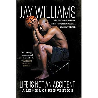 Life Is Not An Accident: A Memoir Of Reinvention (Paperback)
