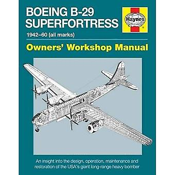 Boeing B-29 Superfortress Manual (Owners Workshop Manual)