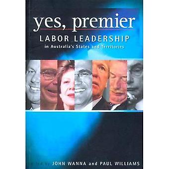 Ja, Premier: arbeid leiderschap in Australias Staten en territoria