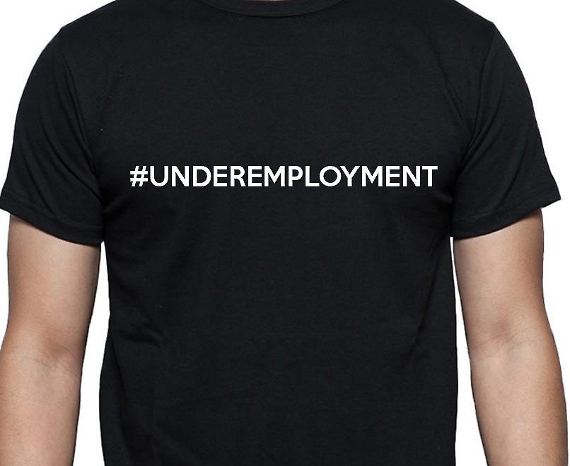 #Underemployment Hashag Underemployment Black Hand Printed T shirt