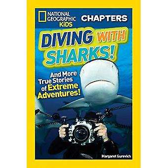 Diving with Sharks!: And More True Stories of Extreme Adventures! (National Geographic Kids Chapters)