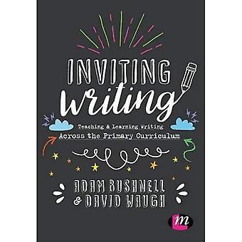 Invitando a escribir: Enseñanza y aprendizaje de la escritura a través del currículo primario
