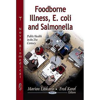 Foodborne Illness, E. Coli and Salmonella (Public Health in the 21st Century)