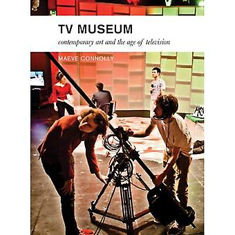 TV Museum: Contemporary Art and the Age of Television
