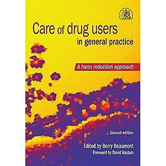 Cuidado de los usuarios de drogas en la práctica General: un enfoque de reducción de daños, segunda edición