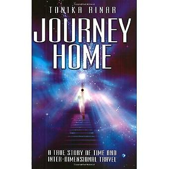 Journey Home: A True Story of Time and Inter-dimensional Travel