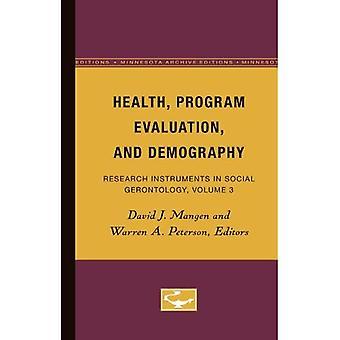 Gesundheit, Programmevaluation und Demografie: Forschung Instrumente in der sozialen Gerontologie, Band 3