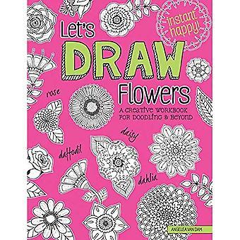Laten we trekken bloemen: Een creatieve werkmap voor Doodling en daarbuiten