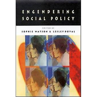 Engendering Social Policy by Watson & Ronald