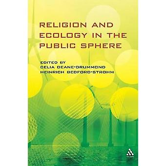 Religion and Ecology in the Public Sphere by DeaneDrummond & Celia