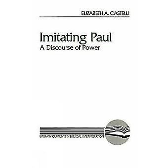 Imitera Paul A diskursen av makt genom Castelli & Elizabeth A.