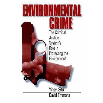 Criminalità ambientale il ruolo di sistemi di giustizia penale nella tutela dell'ambiente di Situ & Yingyi