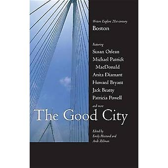 The Good City Writers Explore 21stcentury Boston by Hiestand & Emily