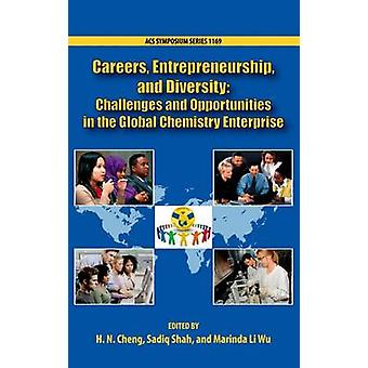 Careers Entrepreneurship and Diversity Challenges and Opportunities in the Global Chemistry Enterprise by Cheng & H N