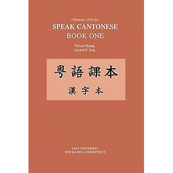 Character Text for Speak Cantonese Book One by Huang & Parker