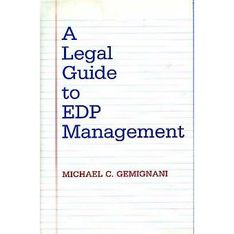A Legal Guide to EDP Management by Gemignani & Michael C.