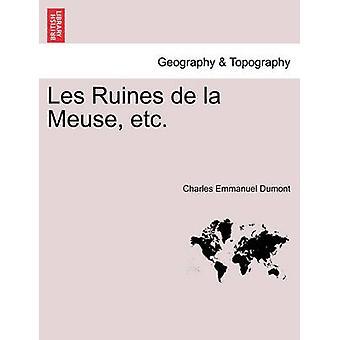Les Ruines De La Meuse usw.. TOME QUATRIEME von Dumont & Charles Emmanuel