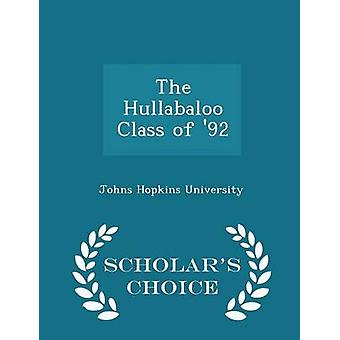 The Hullabaloo Class of 92  Scholars Choice Edition by Johns Hopkins University