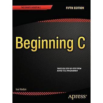 Beginning C 5th Edition by Horton & Ivor