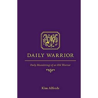 Daily Warrior  Daily Meanderings of an Old Warrior by Alfreds & Kim