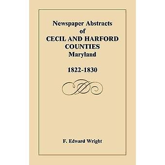Zeitung-Abstracts von Cecil und Harford County MD 18221830 von Wright & F. Edward