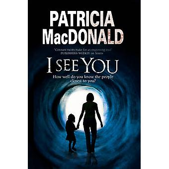I See You Assumed identities and psychological suspense by MacDonald & Patricia