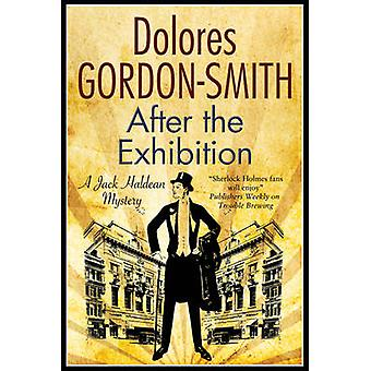 After the Exhibition A classic British mystery set in the 1920s by GordonSmith & Dolores
