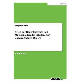 Arten der DialerSoftware und Mglichkeiten des Schutzes vor unerwnschten Dialern por Wei & Benjamin