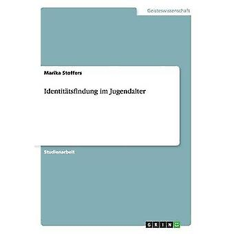 Identittsfindung im Jugendalter by Stoffers & Marika