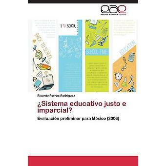 Sistema Educativo Justo e Imparcial von Porra Rodrguez Ricardo