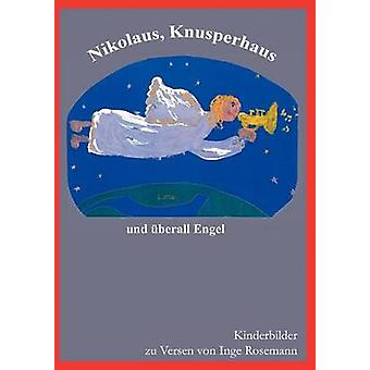 ニコラス Knusperhaus und berall Rosemann ・ インゲでエンゲル