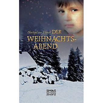 Der Weihnachtsabend by Schmid & Christoph von