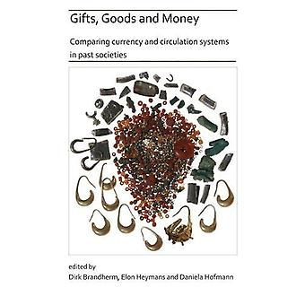 Gifts - Goods and Money - Comparing currency and circulation systems i