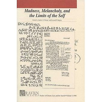 Madness, Melancholy and the Limits of the Self