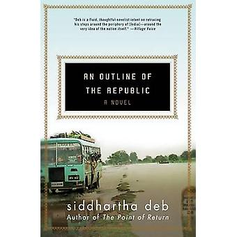 An Outline of the Republic by Siddhartha Deb - 9780060501570 Book