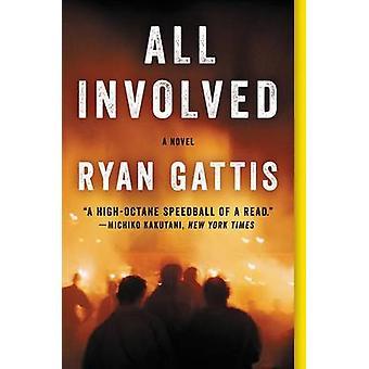 All Involved by Ryan Gattis - 9780062378804 Book