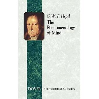 The Phenomenology of Mind by G. W. F. Hegel - J. B. Bailey - 97804864